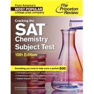 Cracking the SAT Chemistry Subject Test, 15th Edition by PRINCETON REVIEW, 9780804125680