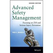 Advanced Safety Management Focusing on Z10 and Serious Injury Prevention by Manuele, Fred A., 9781118645680