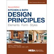 Kitchen and Bath Design Principles: Elements, Form, Styles by Wolford, Nancy; Cheever, Ellen, 9781118715680