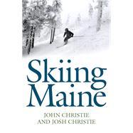 Skiing Maine by Christie, John; Christie, Josh, 9781608935680