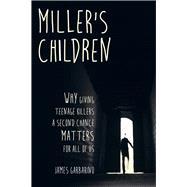 Miller's Children by Garbarino, James, 9780520295681