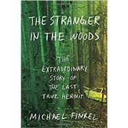The Stranger in the Woods by FINKEL, MICHAEL, 9781101875681