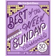 The New York Times Best of the Week Series: Sunday Crosswords 50 Extra Large Puzzles by Unknown, 9781250135681