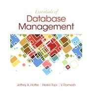 Essentials of Database Management by Hoffer, Jeffrey A.; Topi, Heikki; Venkataraman, Ramesh, 9780133405682