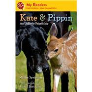Kate & Pippin An Unlikely Friendship by Springett, Martin; Springett, Isobel, 9781250055682