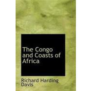 The Congo and Coasts of Africa by Davis, Richard Harding, 9781434675682