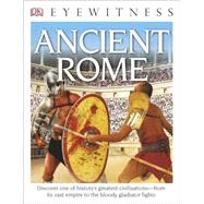 DK Eyewitness Books: Ancient Rome by James, Simon, 9781465435682