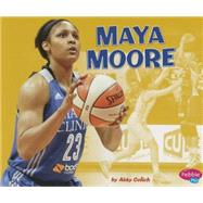 Maya Moore by Colich, Abby, 9781491485682