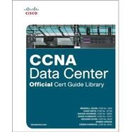 CCNA Data Center Official Cert Guide Library by Odom, Wendell; Hintz, Chad; Shamsee, Navaid; Klebanov, David; Fayed, Hesham; Afrose, Ahmed; Karakok, Ozden, 9781587205682
