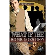 What If the Bomb Goes Off? by Ross, Stewart, 9781783225682