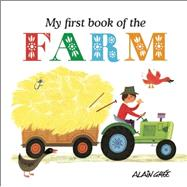 My First Book of the Farm by Grée, Alain, 9781908985682