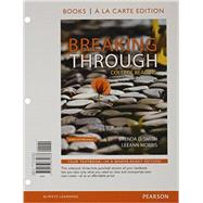 Breaking Through College Reading, Books a la Carte Edition by Smith, Brenda D.; Morris, LeeAnn, 9780133875683