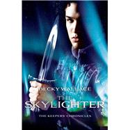 The Skylighter by Wallace, Becky, 9781481405683