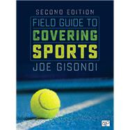 FIELD GUIDE TO COVERING SPORTS by Gisondi, Joe, 9781506315683