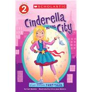 Scholastic Reader Level 2: Flash Forward Fairy Tales: Cinderella in the City by Meister, Cari; Waters, Erica-Jane, 9780545565684
