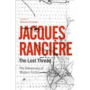 The Lost Thread by Rancière, Jacques; Corcoran, Steven, 9781350025684
