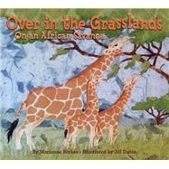 Over in the Grasslands by Berkes, Marianne; Dubin, Jill, 9781584695684