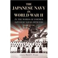 The Japanese Navy in World War II by Evans, David C., 9781591145684