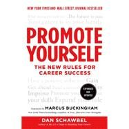Promote Yourself The New Rules for Career Success by Schawbel, Dan; Buckingham, Marcus; Buckingham, Marcus, 9781250025685