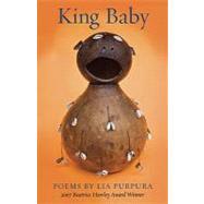 King Baby by Purpura, Lia, 9781882295685