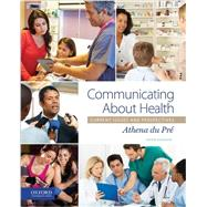 Communicating About Health Current Issues and Perspectives by du Pr�, Athena, 9780190275686