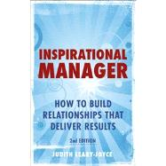 Inspirational Manager : How to Build Relationships That Deliver Results