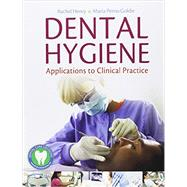 Dental Hygiene: Applications to Clinical Practice by Henry, Rachel Kearney, 9780803625686