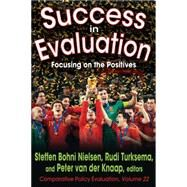 Success in Evaluation: Focusing on the Positives by Turksema,Rudi, 9781412855686