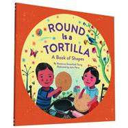 Round Is a Tortilla by Thong, Roseanne Greenfield; Parra, John, 9781452145686