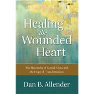 Healing the Wounded Heart by Allender, Dan B., 9780801015687