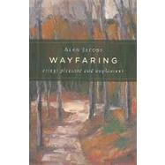 Wayfaring : Essays Pleasant and Unpleasant by Jacobs, Alan, 9780802865687