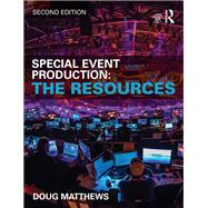Special Event Production: The Resources by Matthews; Doug, 9781138785687
