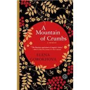 A Mountain of Crumbs; A Memoir by Elena Gorokhova, 9781439125687