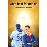 What Best Friends Do by Pluemer, Edward, 9781514435687
