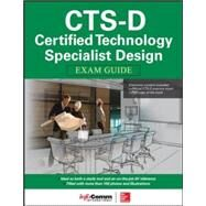 CTS-D Certified Technology Specialist-Design Exam Guide by Grimes, Brad; International, InfoComm, 9780071835688
