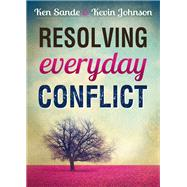 Resolving Everyday Conflict by Sande, Ken; Johnson, Kevin, 9780801005688