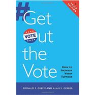 Get Out the Vote: How To Increase Voter Turnout by Green, Donald P.; Gerber, Alan S., 9780815725688