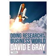 Doing Research in the Business World by Gray, David E., 9781473915688