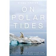 On Polar Tides by Foster, Nigel, 9781493025688