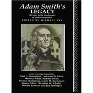 Adam Smith's Legacy: His Place in the Development of Modern Economics by Fry; Michael, 9780415755689