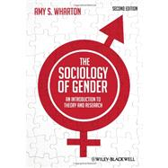 The Sociology of Gender An Introduction to Theory and Research by Wharton, Amy S., 9780470655689