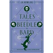 The Tales of Beedle the Bard by Rowling, J.K., 9781338125689