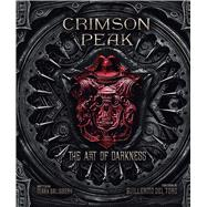 Crimson Peak The Art of Darkness by Salisbury, Mark; del Toro, Guillermo, 9781608875689