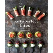 Party-Perfect Bites by Taylor, Milli; Cathcart, Helen, 9781849755689
