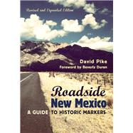 Roadside New Mexico: A Guide to Historic Markers by Pike, David; Duran, Beverly, 9780826355690