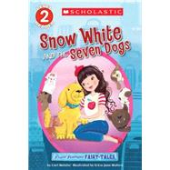 Scholastic Reader Level 2: Flash Forward Fairy Tales: Snow White and the Seven Dogs by Meister, Cari; Waters, Erica-Jane, 9780545565691
