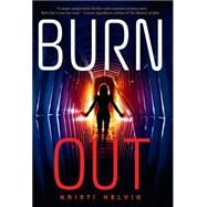 Burn Out by Helvig, Kristi, 9781606845691