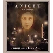 Anicet or the Panorama by Aragon, Louis, 9781900565691