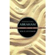 Inheriting Abraham by Levenson, Jon D., 9780691155692