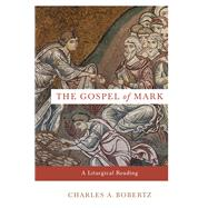 The Gospel of Mark by Bobertz, Charles A., 9780801035692